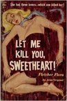 Let Me Kill You, Sweetheart!