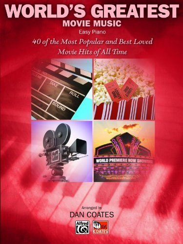 World's Greatest Movie Music: 40 of the Most Popular and Best Loved Movie Hits of All Time