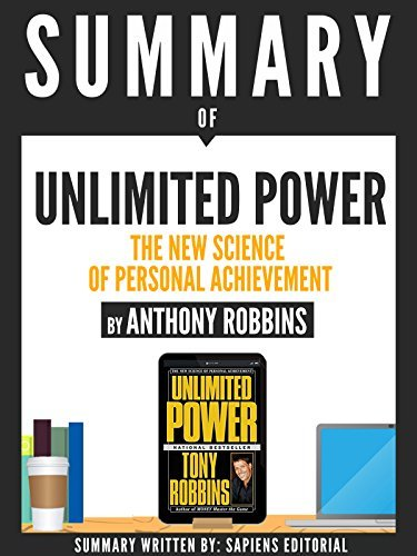 Summary Of Unlimited Power: The New Science Of Personal Achievement, By Anthony Robbins