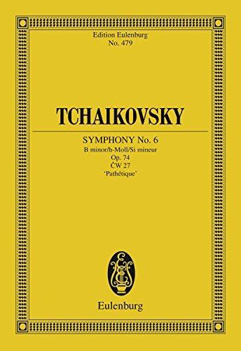 """Symphony No. 6 B minor: Op. 74, """"Pathétique"""" (Eulenburg Studienpartituren)"""