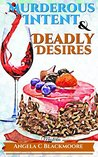 Murderous Intent and Deadly Desires (Red Pine Falls Mysteries #5)