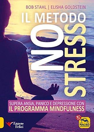 Il Metodo No Stress: Programma mindfulness