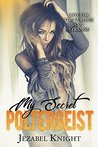 My Secret Poltergeist by Jezabel Knight