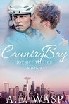 Country Boy (Hot Off the Ice, #2)