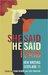 He Said, She Said, I Said: ...
