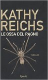 Le ossa del ragno by Kathy Reichs