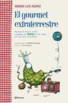 El gourmet extraterrestre: Recetas de todo el mundo recogidas por Gemuk en sus viajes por los cinco contine
