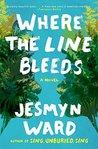 Where the Line Bleeds by Jesmyn Ward