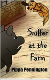Sniffer at the Farm: For teaching children to listen and beginner readers 3-7 years (Sniffer children´s books)