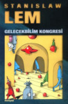 Gelecekbilim Kongresi by Stanisław Lem