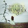 Ballad of the Beanstalk by Amy McNulty