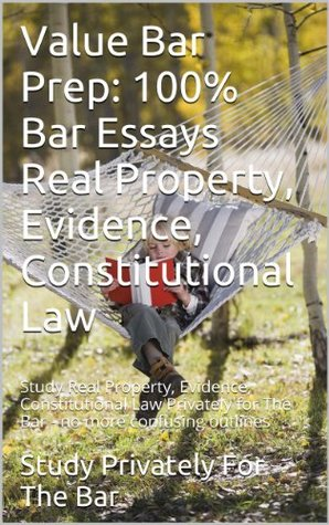 Writing Bar Essays on Real Property, Evidence, Constitutional Law (Prime Members Can Read This Book Free): e book, Ivy Black letter law books - 6 published essays Feb 2012 bar exam - LOOK INSIDE!