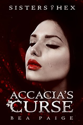 Accacia's Curse: A reverse harem novel (Sisters of Hex Book 1)