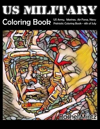US Military Coloring Book: US Army, Marines, Air Force, Navy