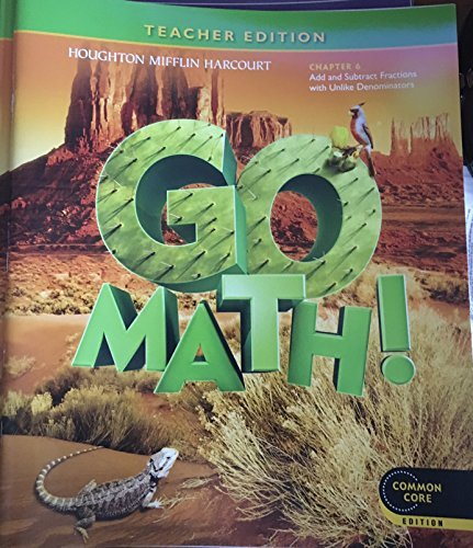 Go Math! Grade 5 Teacher Edition Chapter 6: Add and Subtract Fractions with Unlike Denominators