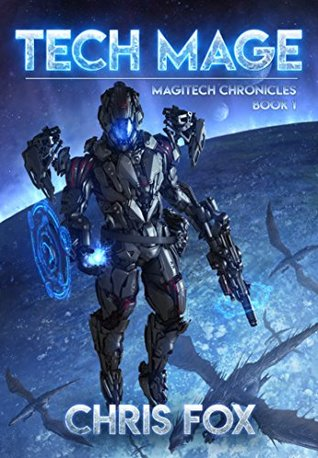 Tech Mage The Magitech Chronicles 1 By Chris Fox