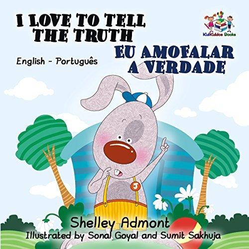 I Love to Tell the Truth Eu Amo Falar a Verdade: english portuguese kids books, portuguese baby books, portuguese for kids, portuguese for children