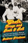 Chefs, Drugs and ...