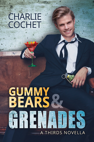 Release Day Review: Gummy Bears & Grenades (THIRDS Book 9.5) By Charlie Cochet