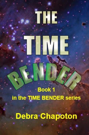 The Time Bender by Debra Chapoton