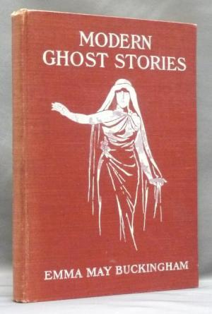 Modern Ghost Stories: A Medley of Dreams, Impressions and Spectral Illusions