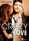 Crazy Love by Joh Harper