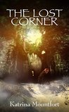 The Lost Corner by Katrina Mountfort