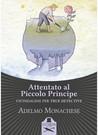 Attentato al Piccolo Principe by Adelmo Monachese