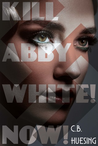 Kill Abby White! Now!