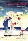 Fuori piove by Serena Ricciardulli