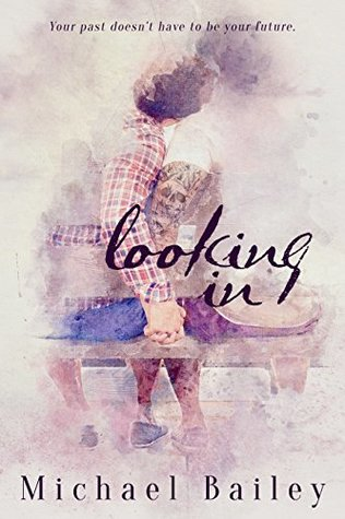 Recent Release Duo Review: Looking In by Michael Bailey