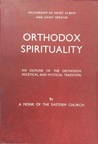 Orthodox Spirituality, An Outline of the Orthodox Ascetical and Mystical Tradition.