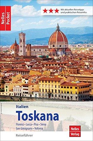 Nelles Pocket Reiseführer Toskana: Florenz, Lucca, Pisa, Siena, San Gimignano, Volterra