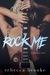 Rock Me by Rebecca  Brooke