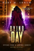 Dying Day (Dying for a Living, #7)