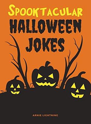 Spooktacular Halloween Jokes: Hilarious Jokes for Kids by Arnie ...