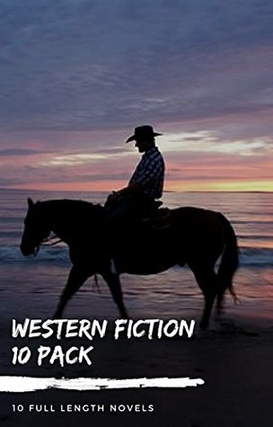 Western Fiction 10 Pack: 10 Full Length Classic Westerns