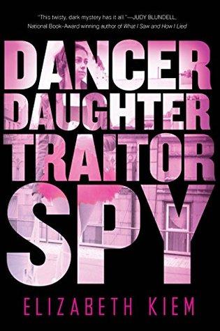 Dancer, Daughter, Traitor, Spy (The Bolshoi Saga #1)