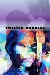 Twisted Doubles by Joanie Pariera
