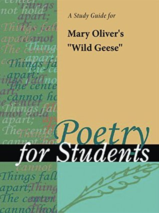 """A Study Guide for Mary Oliver's """"Wild Geese"""""""