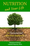 Nutrition and Your Life: An Unconventional Practical Approach