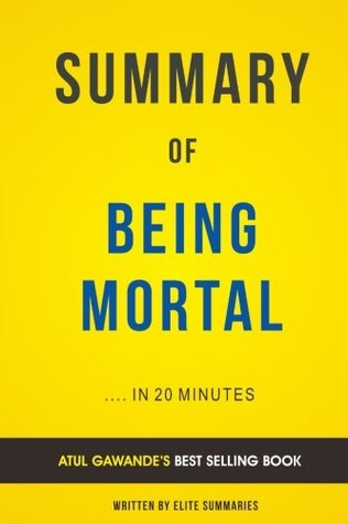 Being Mortal: by Atul Gawande | Summary & Analysis