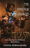 The Windsor Curiosity: A Steam, Smoke & Mirrors Short Story