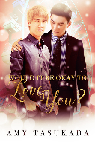 Would it be Okay to Love You? (Would it be Okay to Love You?, #1)