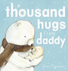 A Thousand Hugs from Daddy