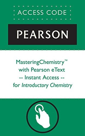 MasteringChemistry® with Pearson eText -- Instant Access -- for Introductory Chemistry