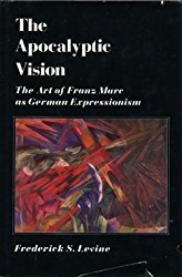 The Apocalyptic Vision: The Art of Franz Marc as German Expressionism