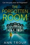 The Forgotten Room by Ann Troup