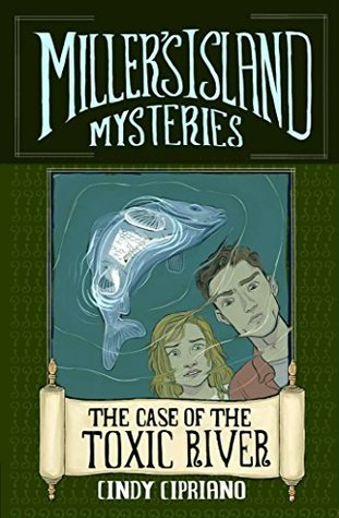 The Case of the Toxic River (Miller's Island Mysteries, #1)
