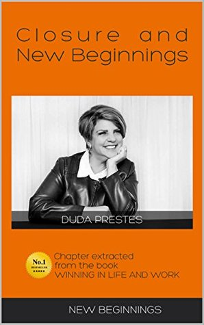 Closure and New Beginnings: Chapter of the book Winning in Life and Work: New Beginnings